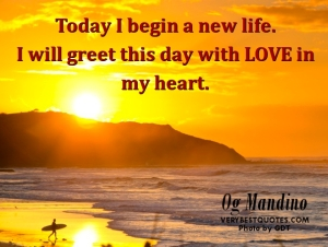 I will greet this day with love